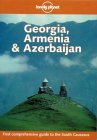 Georgia, Armenia & Azerbaijan - Lonely Planet - 2000