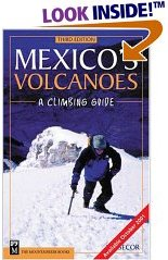 Mexico's Volcanoes - A Climbing Guide