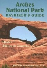 Arches National Park Day Hikers Guide