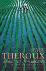 Riding the Iron Rooster: By Train across China - Paul Theroux
