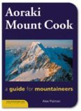 Aoraki Mount Cook - A Guide for Mountaineers