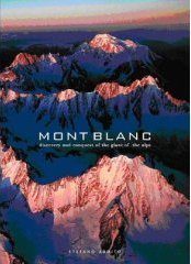 Mont Blanc - Discovery & Conquest