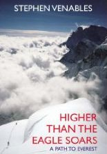 Higher than the Eagle Soars - A Path to Everest - Stephen Venables