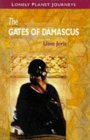 Lonely Planet Journeys: The Gates of Damascus